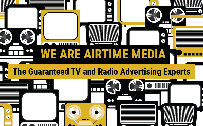 We Are Airtime Media – The Guaranteed TV And Radio  Advertising Experts