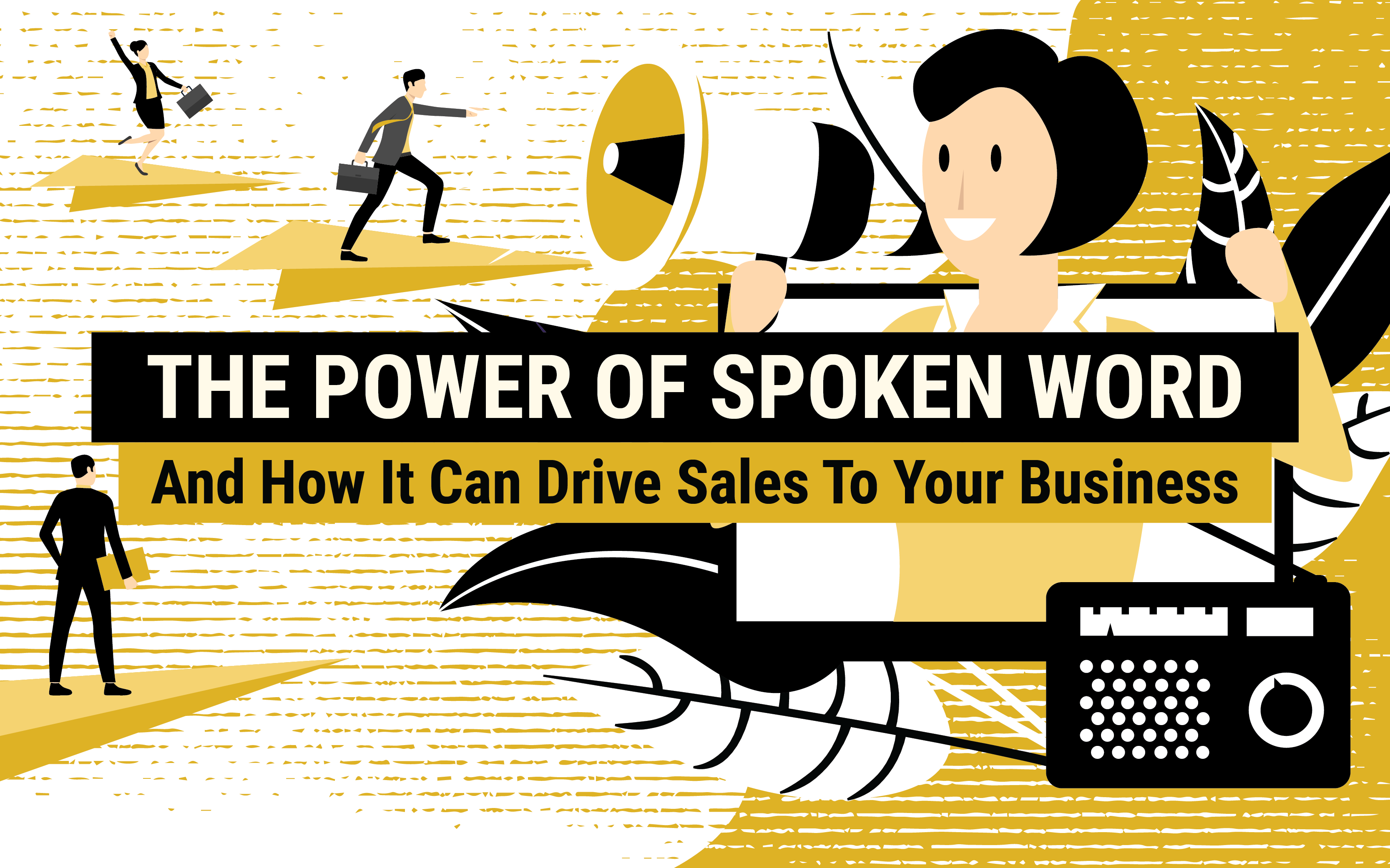 The Power Of Spoken Word And  How It Can Drive Sales To Your Business