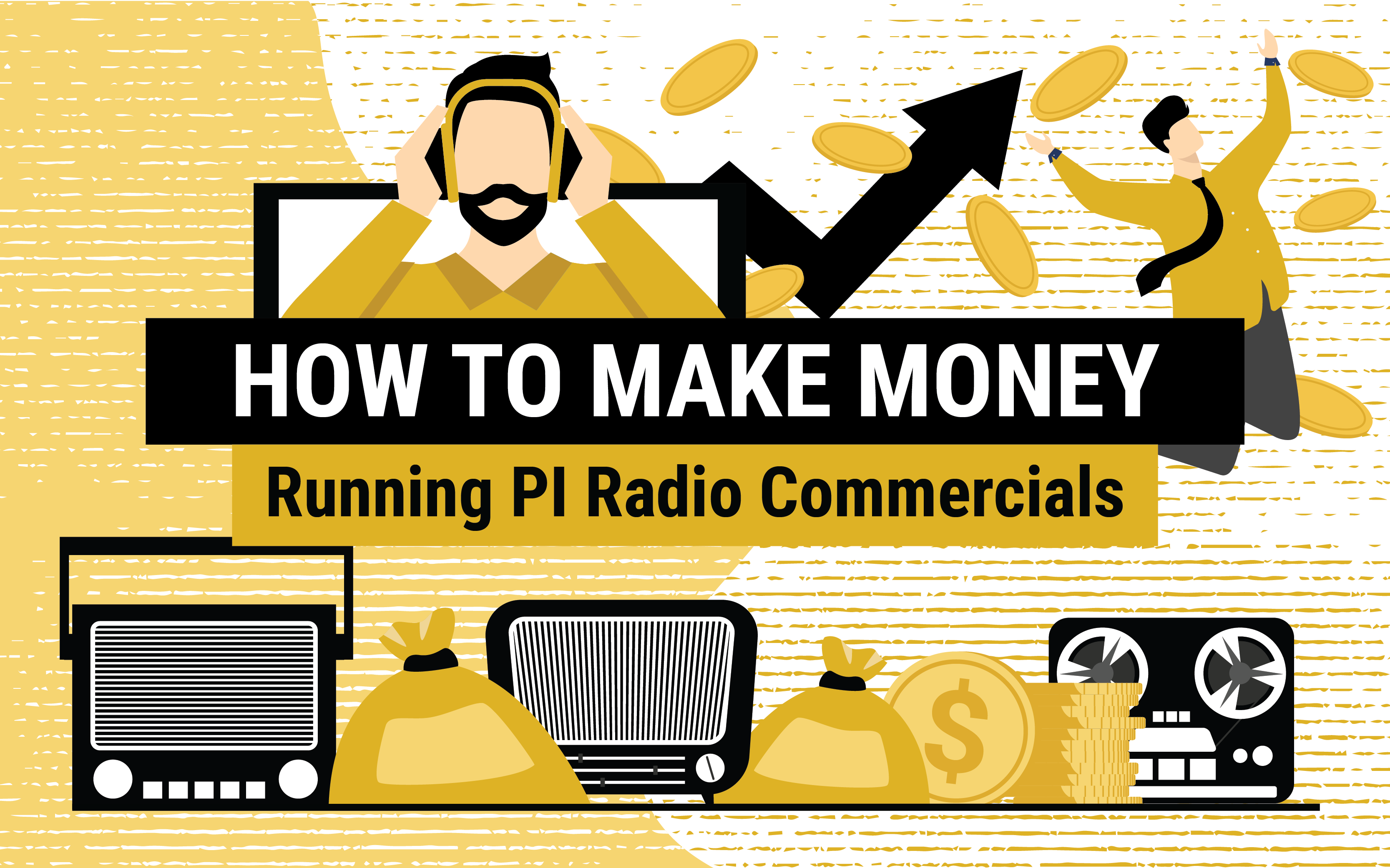 How To Make Money Running PI Radio Commercials