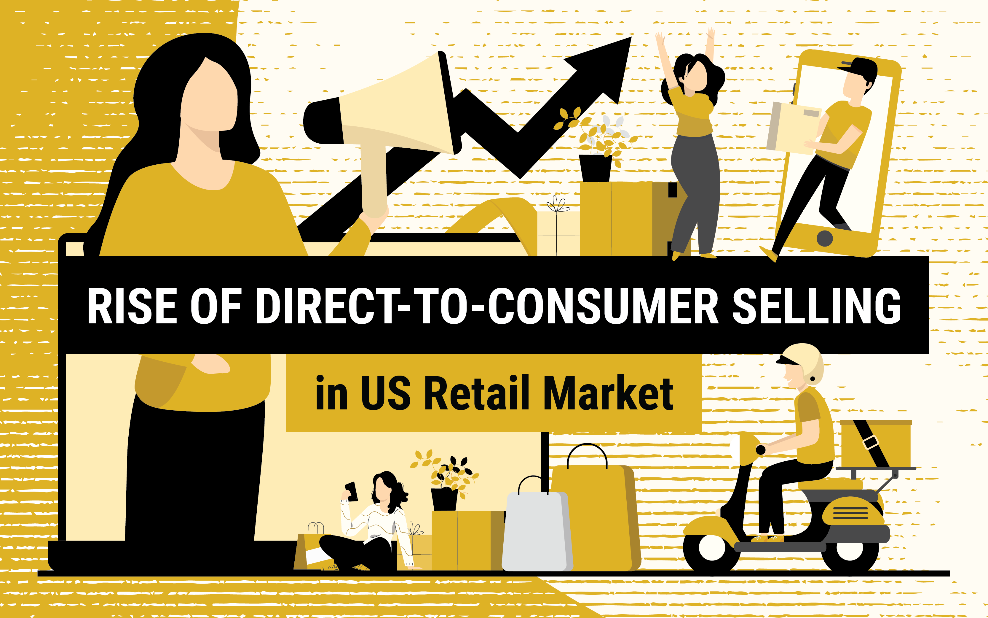 Rise Of Direct-to-Consumer Selling In US Retail Market